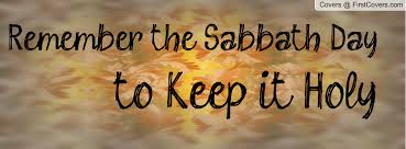 Image result for Remember Keep Holy The Sabbath